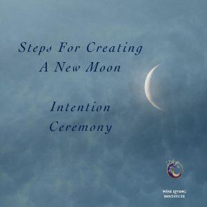 New Moon Intention Ceremony