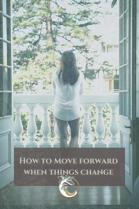 How to Move Forward when things suddenly change