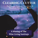 Clearing Clutter to Create Greater Intuition & Manifest Your Intentions