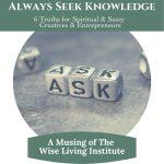 ASK -  6 Truths for Sassy & Spiritual Creatives & Entrepreneurs
